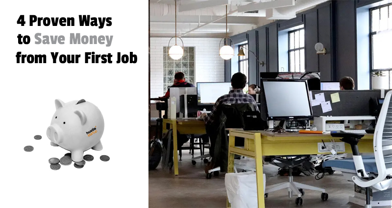 4 Proven Ways to Save Money from Your First Job